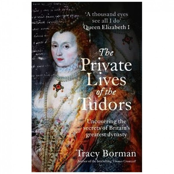 Private Lives of the Tudors by Tracy Borman